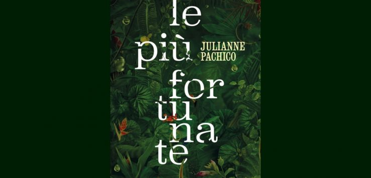 le più fortunate julienne pachico